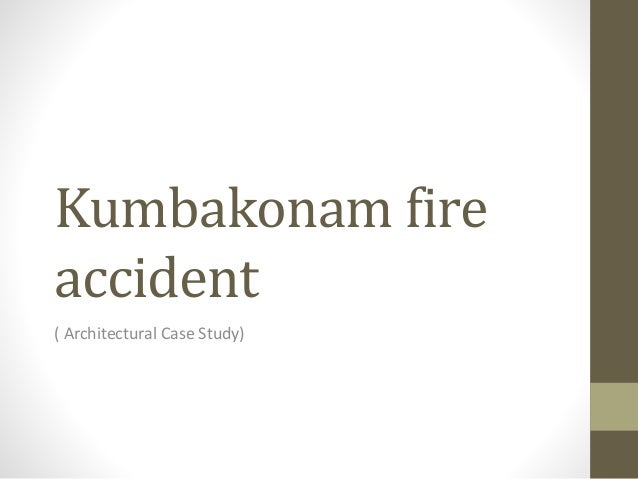 case study of kumbakonam fire accident
